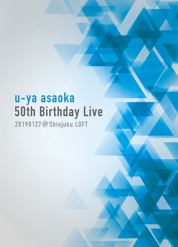 【DVD】u-ya asaoka 50th Birthday Live 20190127@Shinjuku LOFT